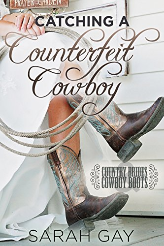Catching a Counterfeit Cowboy: Country Brides & Cowboy Boots