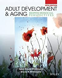Adult Development and Aging: Biopsychosocial Perspectives by Susan Krauss Whitbourne (2014-01-13)