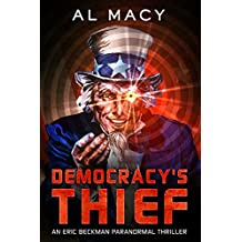 Democracy's Thief: An Eric Beckman Paranormal Thriller (Eric Beckman Series Book 3)