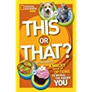 This or That?: The Wacky Book of Choices to Reveal the Hidden You (National Geographic Kids)
