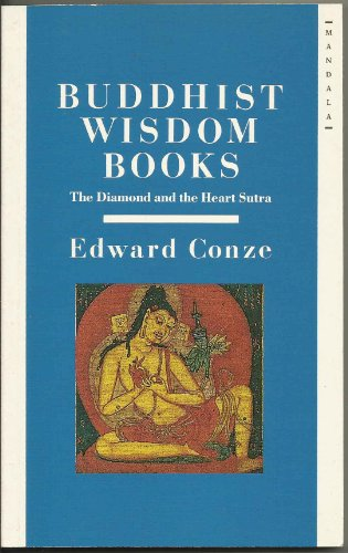 Buddhist Wisdom Books: The Diamond Sutra and the Heart Sutra