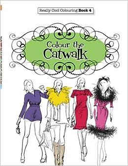 amazoncom really cool colouring book 4 colour the catwalk really cool colouring books volume 4 9781908707918 elizabeth james books - Colouring Books