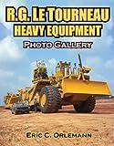 R.G. LeTourneau Heavy Equipment Photo Gallery