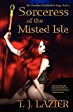 Sorceress of the Misted Isle [the Complete Galifriald's Saga, Book 1], T. J. Lazier, 1615084258