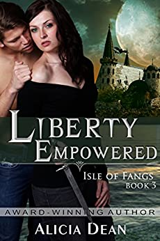 Liberty Empowered (The Isle of Fangs Series, Book 3) by [Dean, Alicia]