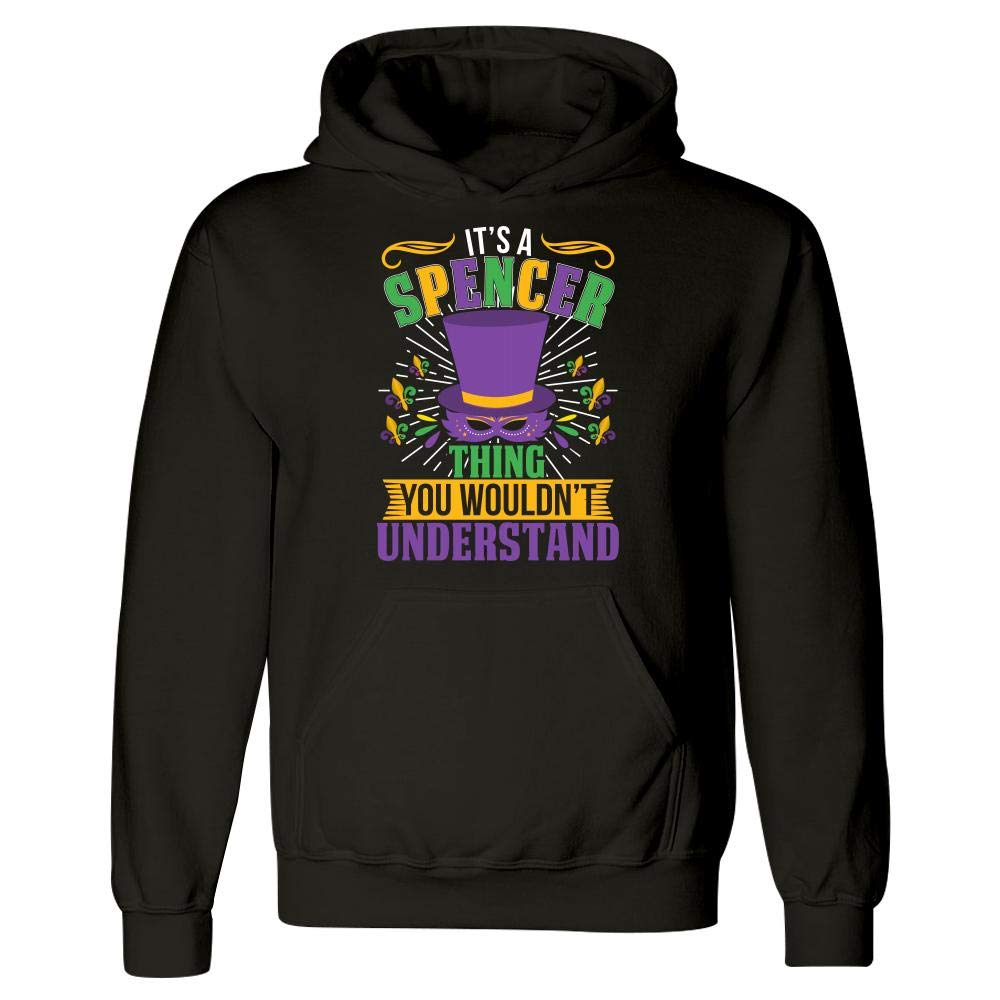 Its a Spencer Thing You Wouldnt Understand Mardi Gras Gift Hoodie