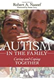 Autism in the Family : Caring and Coping Together, Naseef, Robert A., 1598572415