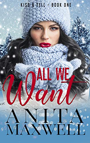 All We Want (Kiss & Tell Book 1) (Best College Players Of All Time)