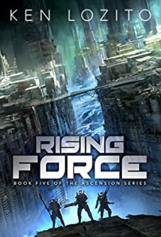 Rising Force (Ascension Series Book 5) by [Lozito, Ken]