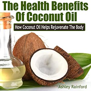 The Health Benefits of Coconut Oil Audiobook