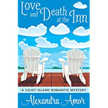 Love and Death at the Inn: A Juliet Island Romantic Mystery (Juliet Island Romantic Mysteries Book 1)