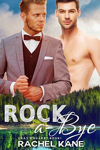 Rock-A-Bye: A Gay Romance (Cray's Quarry Book 1)