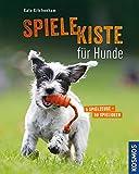 Spielekiste für Hunde: 5 Spielzeuge - 50 Spielideen