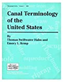 img - for Canal Terminology of the United States (Monograph Series (West Virginia University. Institute for the History of Technology and Industrial Archaeology, V. 5.) book / textbook / text book