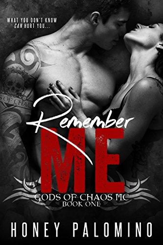 Cao Honey - REMEMBER ME: GODS OF CHAOS MC (BOOK ONE)