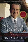 The Invincible Quest: The Life of Richard Milhous Nixon