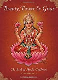 img - for Beauty, Power and Grace: The Book of Hindu Goddesses book / textbook / text book