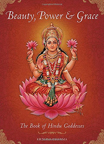 Hindu Book (Beauty, Power and Grace: The Book of Hindu Goddesses)