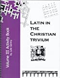 img - for Latin in the Christian Trivium Volume III Activity Book book / textbook / text book