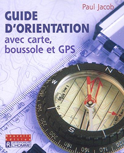 Guide D Orientation Avec Carte Boussole Et Gps Amazon Fr Jacob Paul Livres