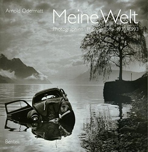 Meine Welt: Fotografien /Photographs 1939-1993: Meine Welt - Photographs 1939-1993