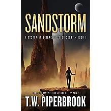 Sandstorm: A Dystopian Science Fiction Story (The Sandstorm Series Book 1)
