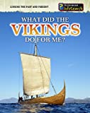 What Did the Vikings Do for Me?, Elizabeth Raum, 1432937456