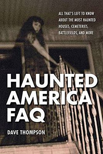 Best deals Haunted America FAQ: All That' Left Know About the Most Houses, Cemeteries, Battlefields, and
