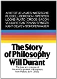 The Story Of Philosophy: The Lives And Opinions Of The World's Greatest Philosophers (Turtleback School & Library Binding Edition)