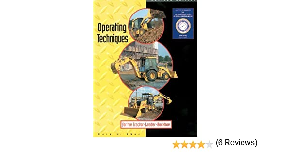 Operating techniques for the tractor loader backhoe gary j ober operating techniques for the tractor loader backhoe gary j ober 9780911785012 amazon books fandeluxe Images