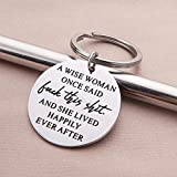 Birthday Funny keychain Gift for Women A Wise Woman Once Said and She Lived Happily Ever After Novelty Gifts Graduation for Sister Girls Her Christmas