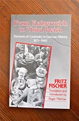 From Kaiserreich to the Third Reich: Elements of Continuity in German History 1871 1945