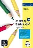 Les clés du nouveau DELF A1 . Livre de l'élève: Tout por réussir le DELF nouvelle formule