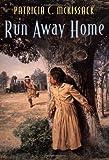 Run Away Home, Patricia C. McKissack, 0590467514