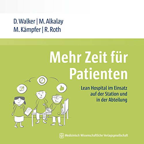 Mehr Zeit für Patienten: Lean Hospital im Einsatz auf der Station und in der Abteilung (German Edition)
