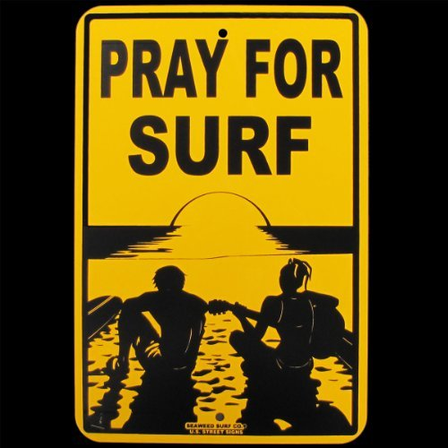 Pray for Surf Hawaii Big Wave Surfer Waves Surfing Sign ()