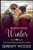 Bewitching Winter: A Sexy New Zealand Romance (The Four Seasons) (Volume 3)