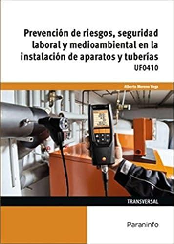 Prevención de riesgos, seguridad laboral y medioambiental en la instalación de aparatos y tuberías: Amazon.es: ALBERTO MORENO VEGA: Libros