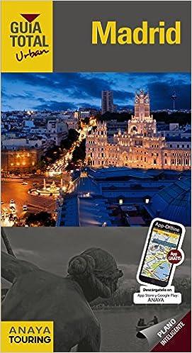Madrid (Urban) (Guía Total - Urban - España): Amazon.es: Anaya Touring, Giles Pacheco, Fernando de, Ribes Gegúndez, Francesc, Medina Bañón, Ignacio, Roba, Silvia, Avisón Martínez, Juan Pablo: Libros