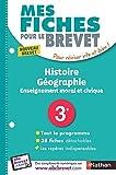 Mes Fiches pour le BREVET Histoire-Géographie Enseignement moral et civique 3e