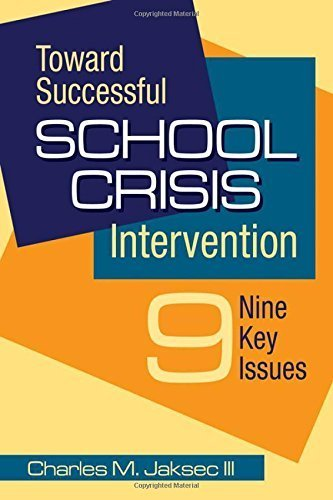 Toward Successful School Crisis Intervention: 9 Key Issues by Charles M. Jaksec (2007-05-18)