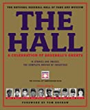The Hall - A Celebration of Baseball's Greats, National Baseball Hall of Fame and Museum Staff, 0316213020