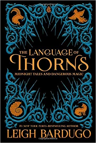 Amazon.com: The Language of Thorns: Midnight Tales and Dangerous Magic  (9781250122520): Bardugo, Leigh, Kipin, Sara: Books