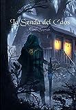 La Senda del Caos (Spanish Edition)