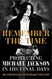 img - for Remember the Time: Protecting Michael Jackson in His Final Days book / textbook / text book