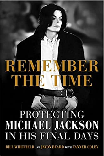 Remember the Time: Protecting Michael Jackson in His Final Days: Amazon.es: Bill Whitfield, Javon Beard, Tanner Colby: Libros en idiomas extranjeros