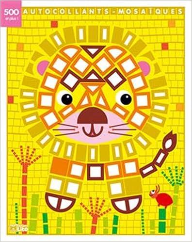 Livre Mes petits tableaux en autocollants mosaïques brillants: Le lion- De 3 à 5 ans epub, pdf