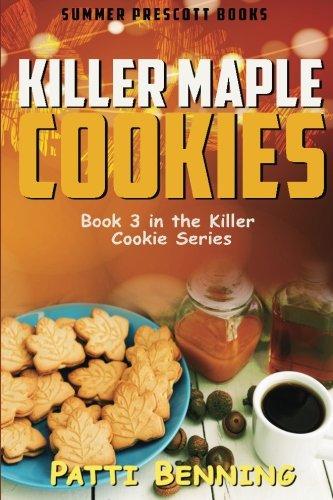 Killer Maple Cookies: Book 3 in Killer Cookie Cozy Mysteries (Volume 3) pdf epub