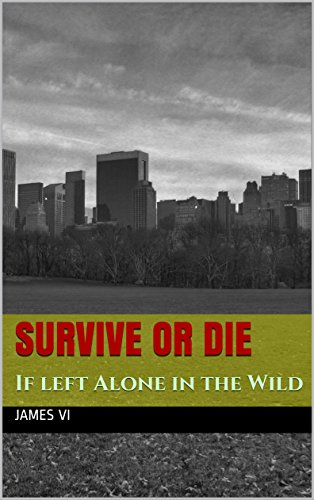 Survive or die: If left alone in the wild