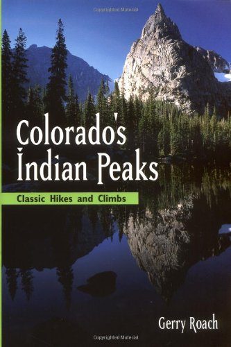 Colorado's Indian Peaks: Classic Hikes and Climbs (Classic Hikes & Climbs S) (Cloud Peak Wilderness Map compare prices)